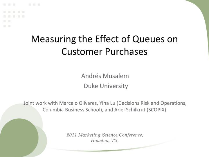 measuring the effect of queues on customer purchases n.