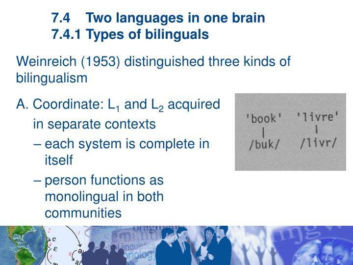 7.4    Two languages in one brain