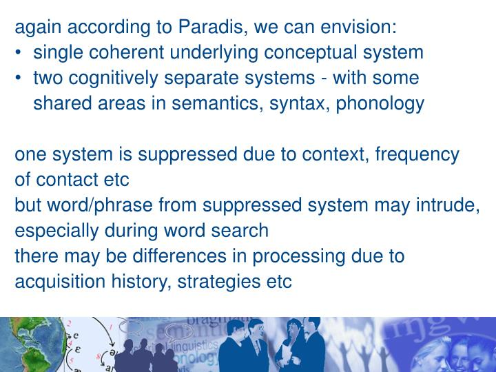 again according to Paradis, we can envision: