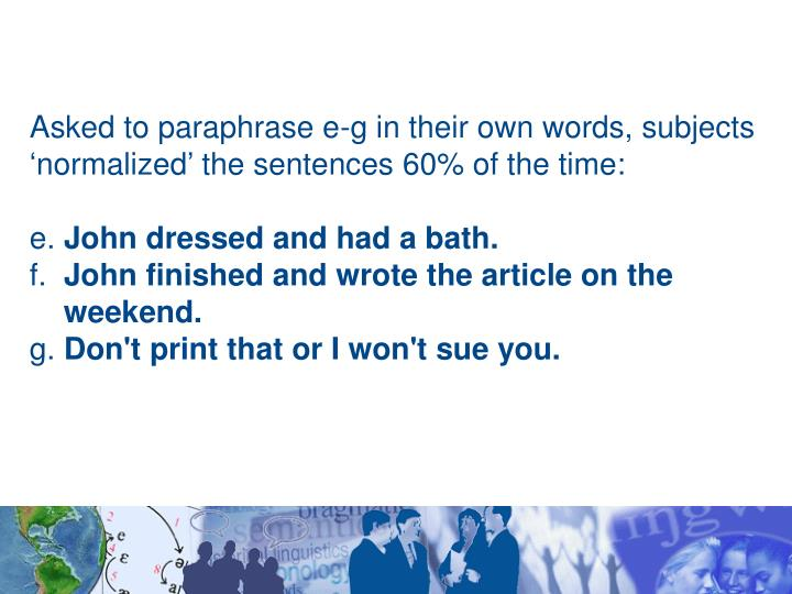 Asked to paraphrase e-g in their own words, subjects