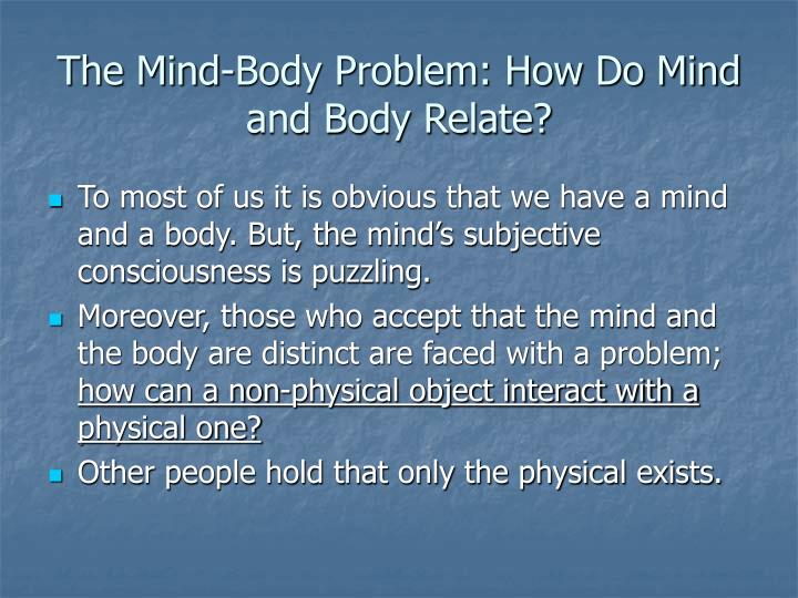 mind body problem 2 Problem more than the epistemological mind-body problem  13 the linguistic  interpretation (= the manual to use axioms 1 and 2.
