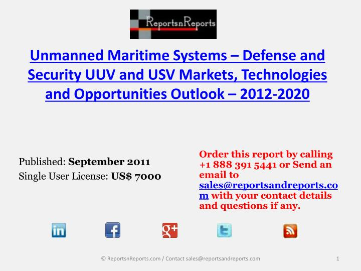 Unmanned Maritime Systems – Defense and Security UUV and USV Markets, Technologies and Opportuniti...