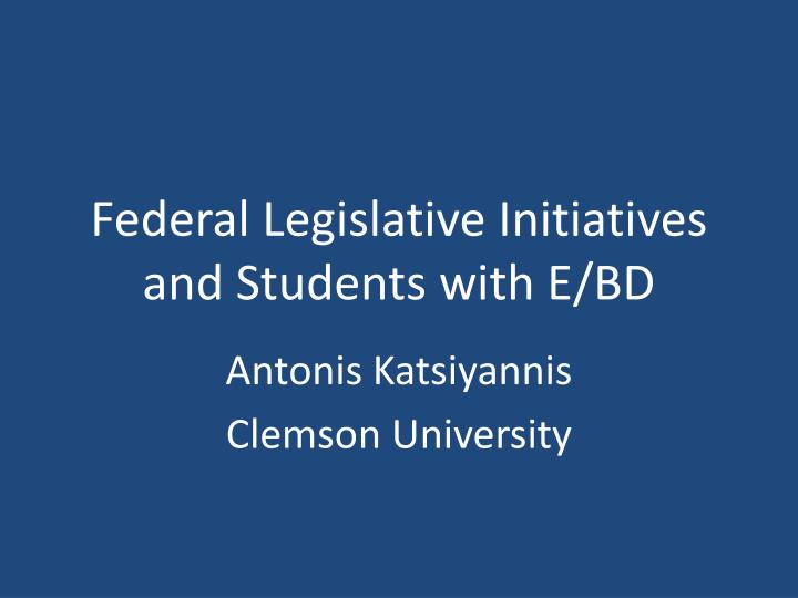 Federal legislative initiatives and students with e bd