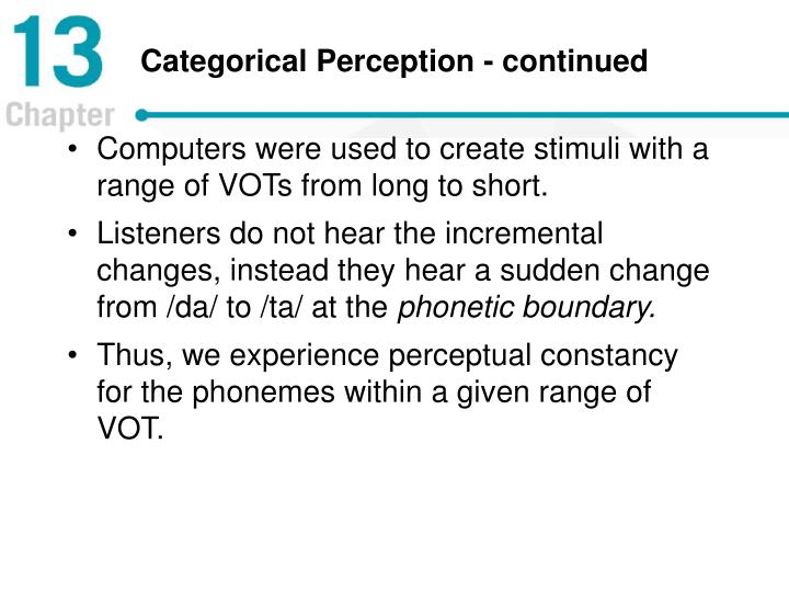 Categorical Perception - continued