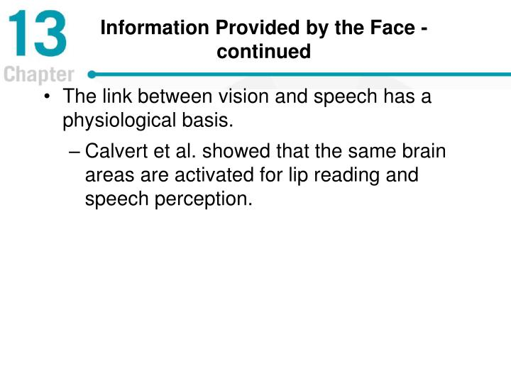 Information Provided by the Face - continued