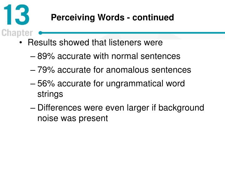 Perceiving Words - continued