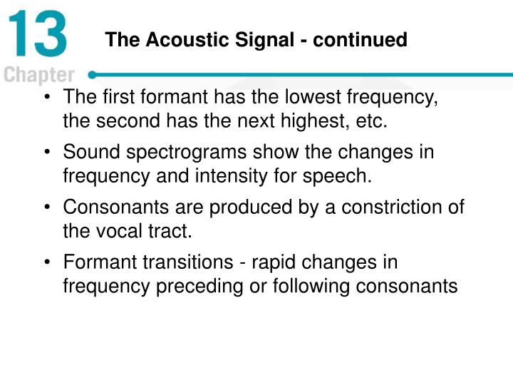 The Acoustic Signal - continued