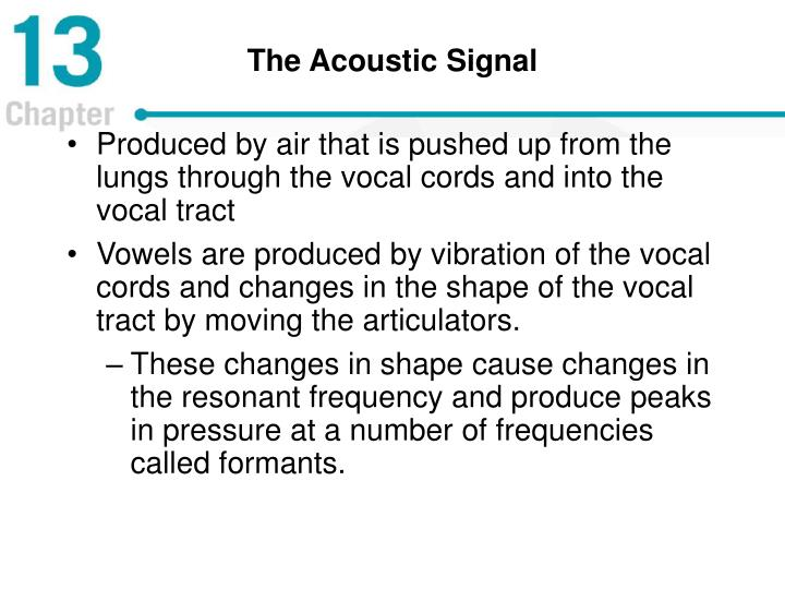 The acoustic signal