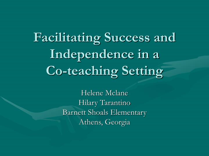 facilitating success and independence in a co teaching setting