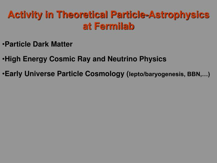 Activity in Theoretical Particle-Astrophysics at Fermilab