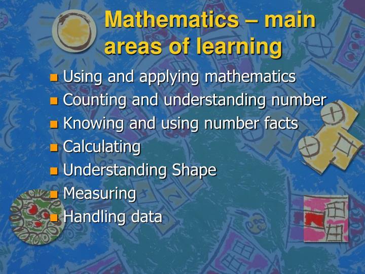Mathematics – main areas of learning