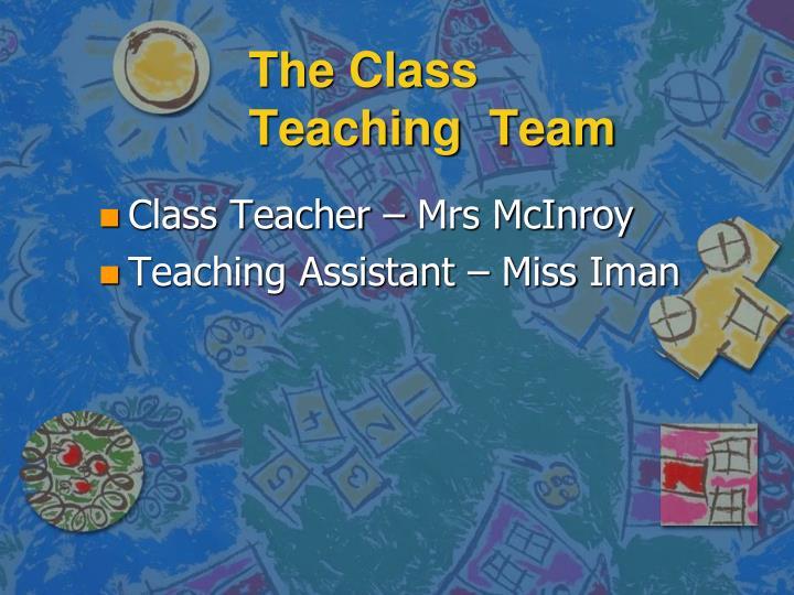 The class teaching team