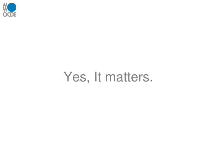 Yes, It matters.