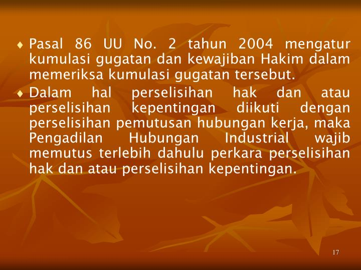 Pasal 86 UU No. 2 tahun 2004 mengatur kumulasi gugatan dan kewajiban Hakim dalam memeriksa ku