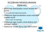kelebihan menggunakan frog vle