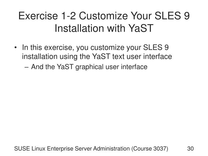 Exercise 1-2 Customize Your SLES 9 Installation with YaST