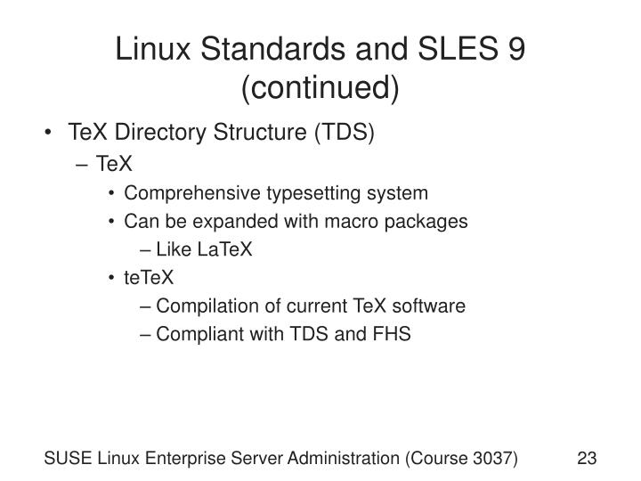 Linux Standards and SLES 9 (continued)