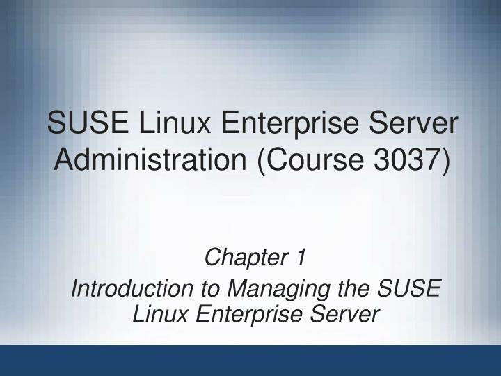Suse linux enterprise server administration course 3037
