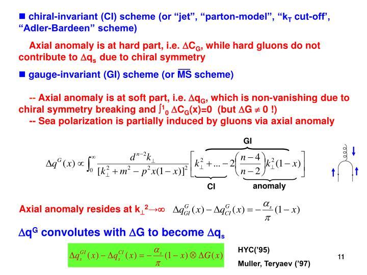 "chiral-invariant (CI) scheme (or ""jet"", ""parton-model"", ""k"