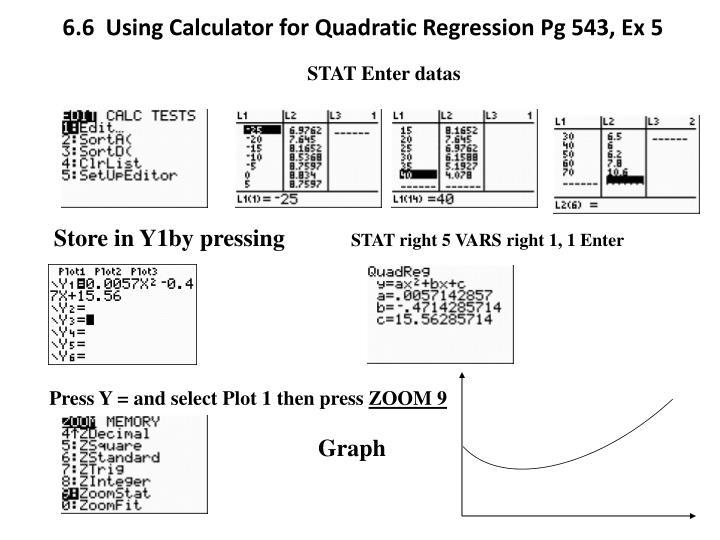 6.6  Using Calculator for Quadratic Regression Pg 543, Ex 5