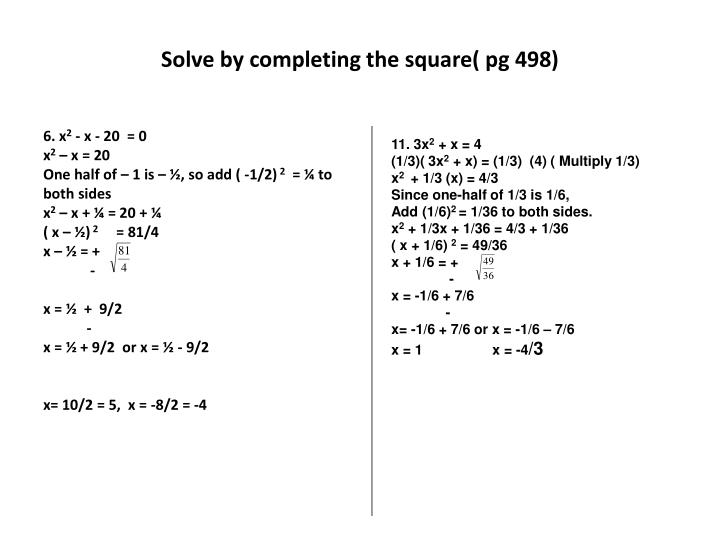 Solve by completing the square( pg 498)
