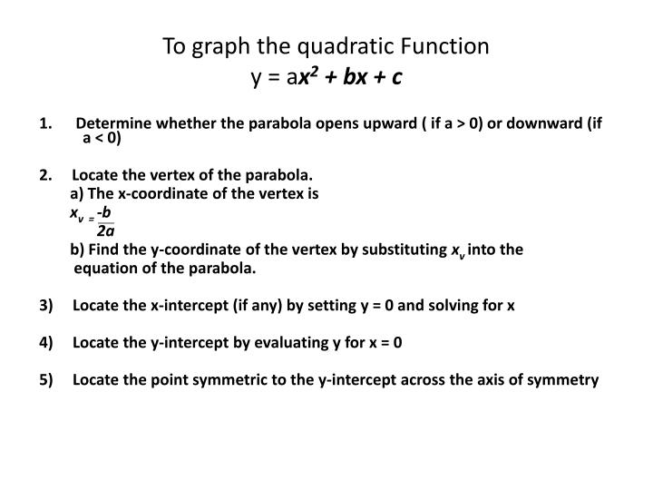 To graph the quadratic Function