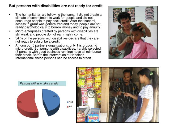 But persons with disabilities are not ready for credit