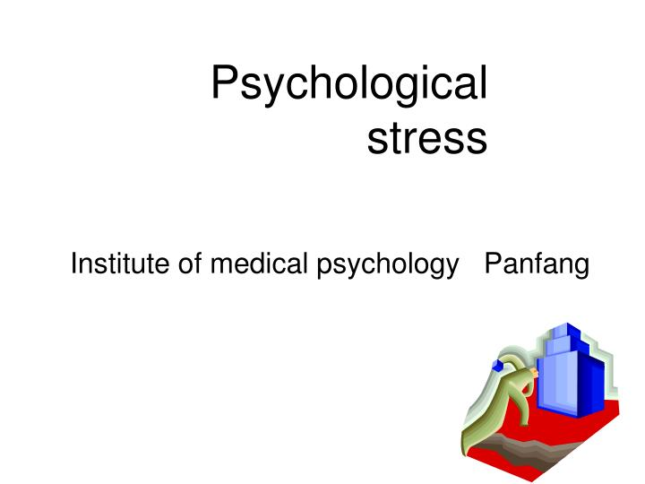 PPT - Psychological stress PowerPoint Presentation - ID ...