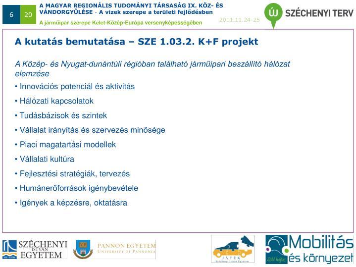 A kutatás bemutatása – SZE 1.03.2. K+F projekt