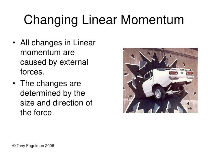 Changing Linear Momentum