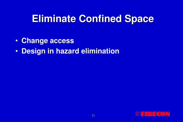 Eliminate Confined Space
