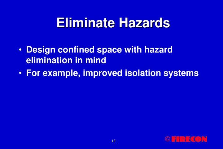 Eliminate Hazards