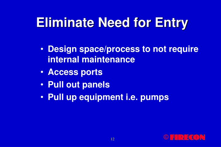 Eliminate Need for Entry