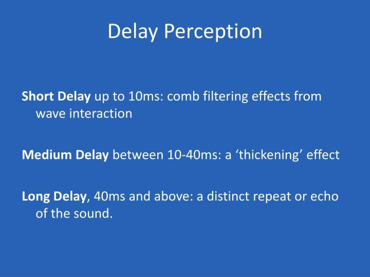 Delay Perception