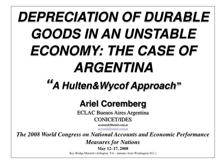 DEPRECIATION OF DURABLE GOODS IN AN UNSTABLE ECONOMY: THE CASE OF ARGENTINA