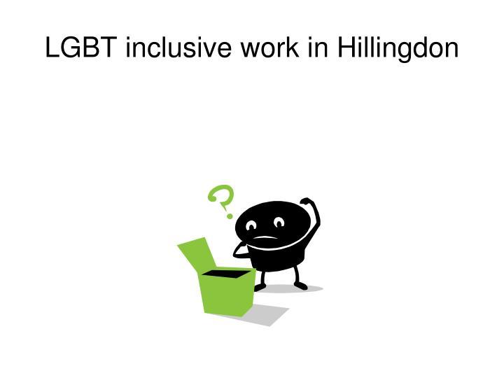 Lgbt inclusive work in hillingdon