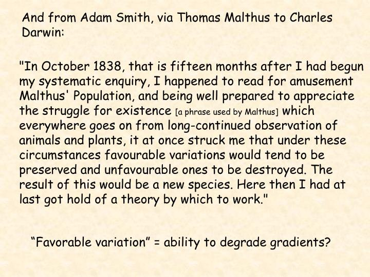 And from Adam Smith, via Thomas Malthus to Charles Darwin: