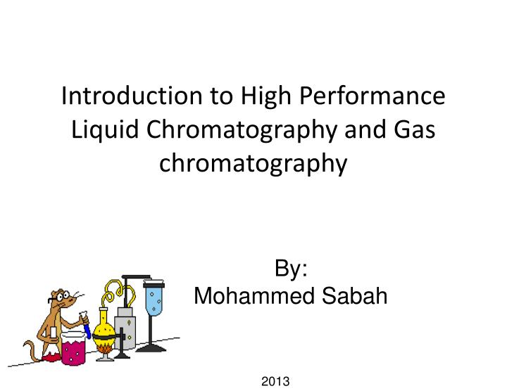 PPT - Introduction to High Performance Liquid Chromatography