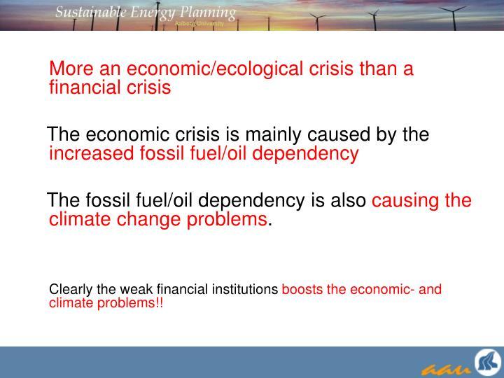 More an economic/ecological crisis than a financial crisis