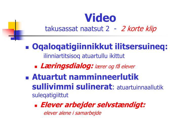 Video takusassat naatsut 2 2 korte klip