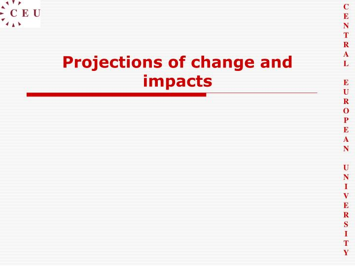 Projections of change and impacts
