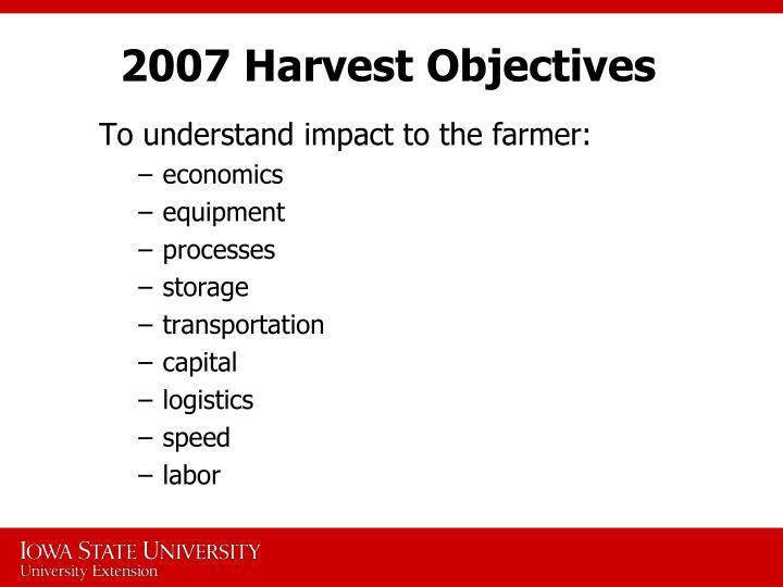 2007 Harvest Objectives