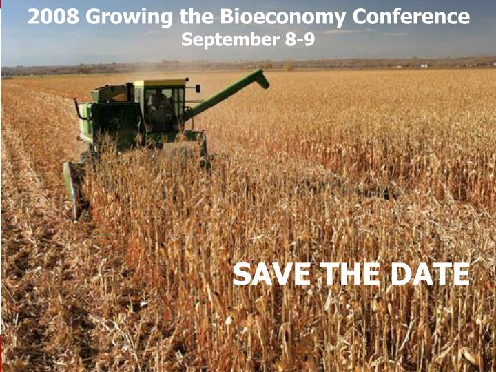 2008 Growing the Bioeconomy Conference