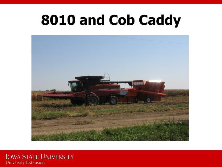 8010 and Cob Caddy