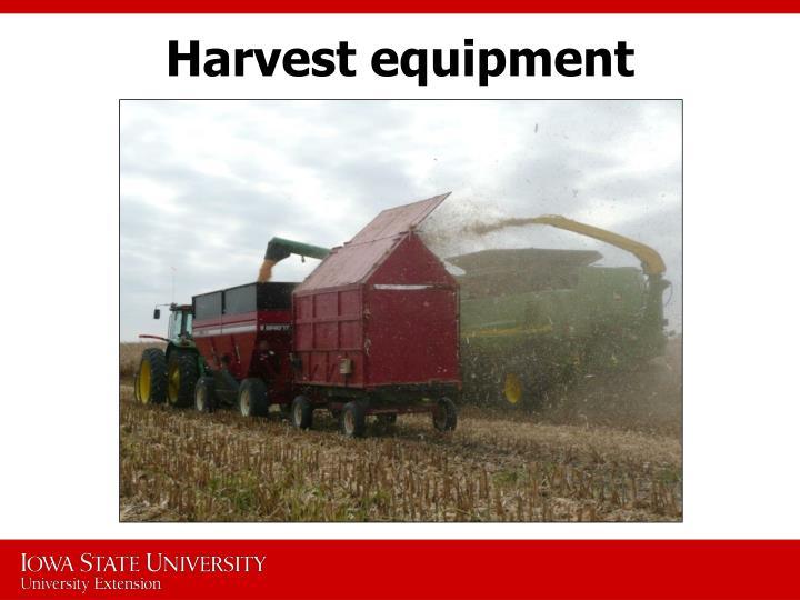 Harvest equipment