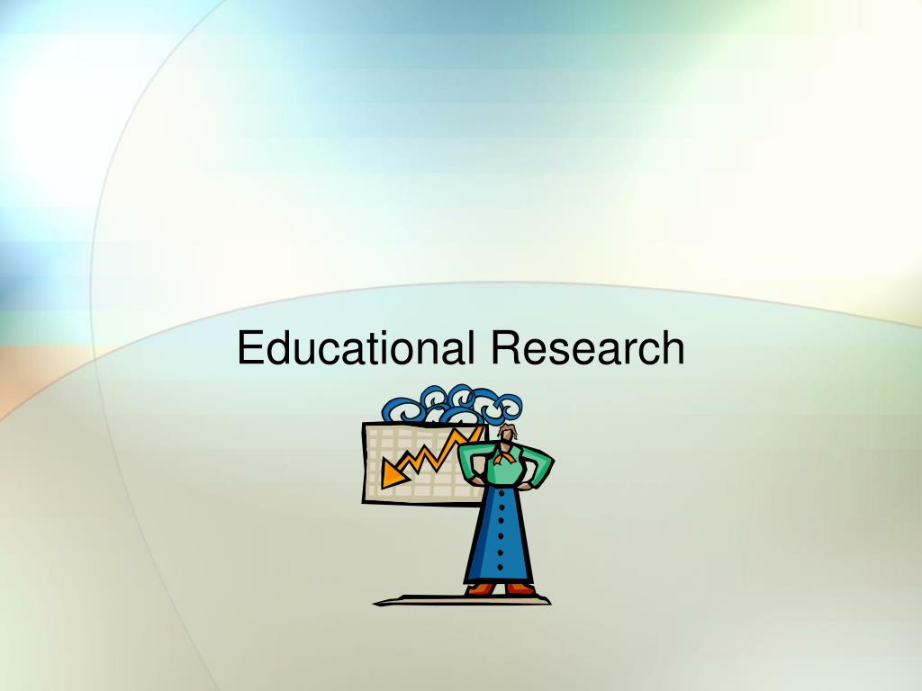 need of educational research ppt