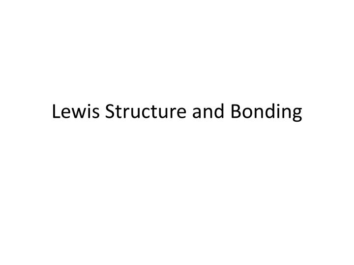 Ppt Lewis Structure And Bonding Powerpoint Presentation Id5695002