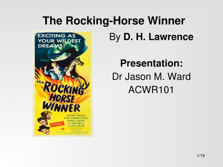 essay the rocking horse winner by d h lawrence The rocking-horse winner study guide contains a biography of d h lawrence, literature essays, quiz questions, major themes, characters, and a the rocking-horse winner essays are academic essays for citation these papers were written primarily by students and provide critical analysis of.