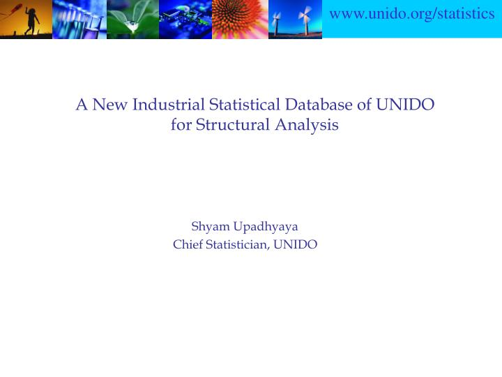 a new industrial statistical database of unido for structural analysis n.