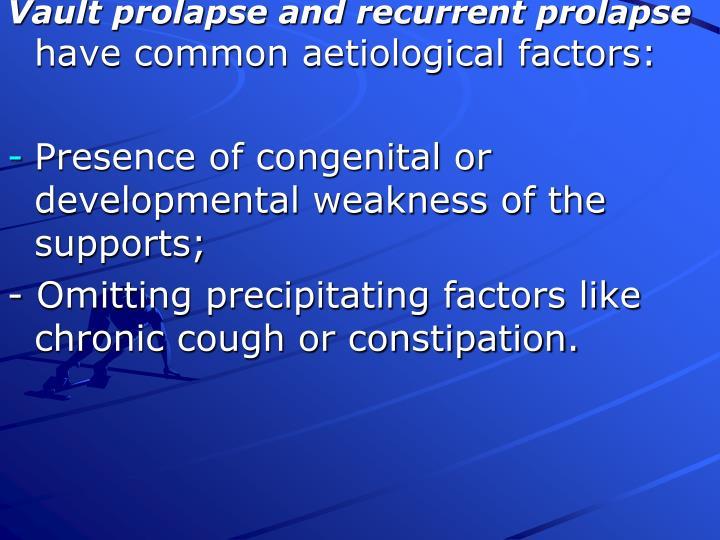 Vault prolapse and recurrent prolapse